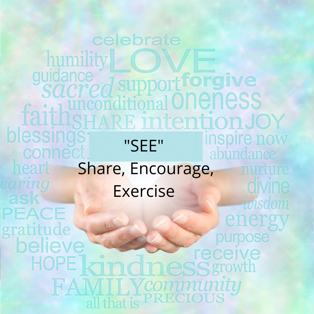 SEE Share, Encourage & Exercise